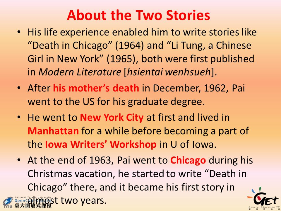 About the Two Stories His life experience enabled him to write stories like Death in Chicago (1964) and Li Tung, a Chinese Girl in New York (1965), both were first published in Modern Literature [hsientai wenhsueh].
