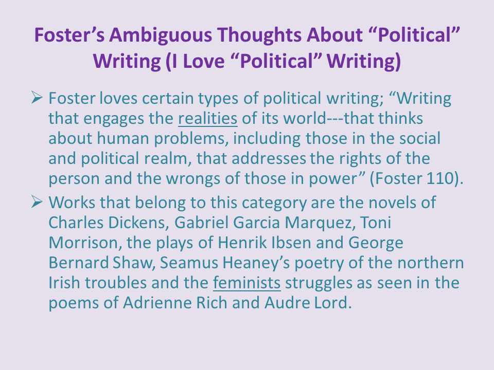 """Foster's Ambiguous Thoughts About """"Political"""" Writing (I Love """"Political"""" Writing)  Foster loves certain types of political writing; """"Writing that en"""