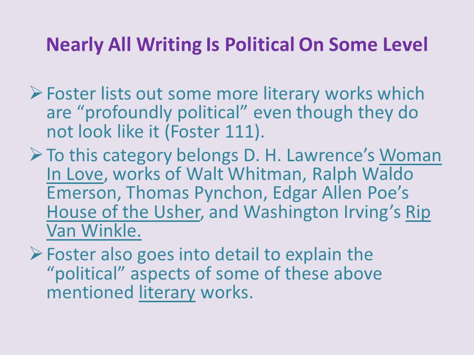 """Nearly All Writing Is Political On Some Level  Foster lists out some more literary works which are """"profoundly political"""" even though they do not loo"""