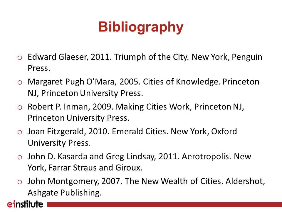 Bibliography o Edward Glaeser, 2011. Triumph of the City.