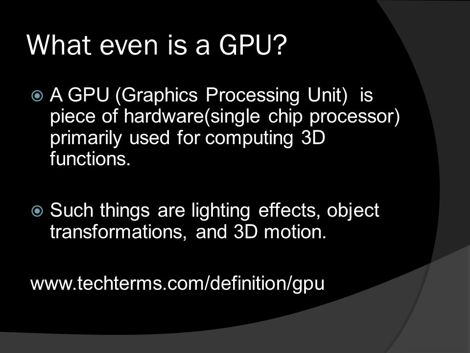 What even is a GPU.