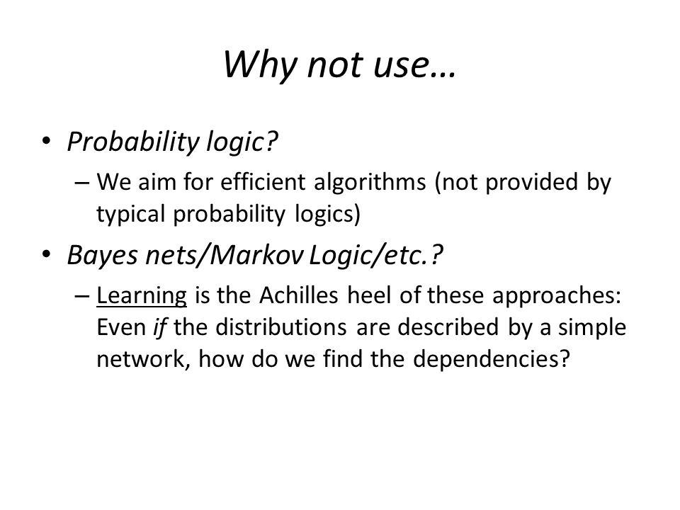 Why not use… Probability logic.