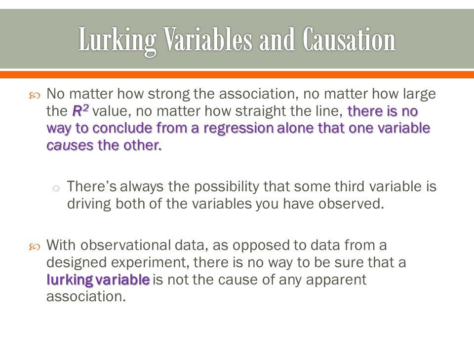 R 2 there is no way to conclude from a regression alone that one variable causes the other.