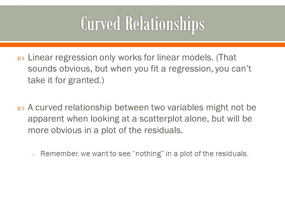  Linear regression only works for linear models.