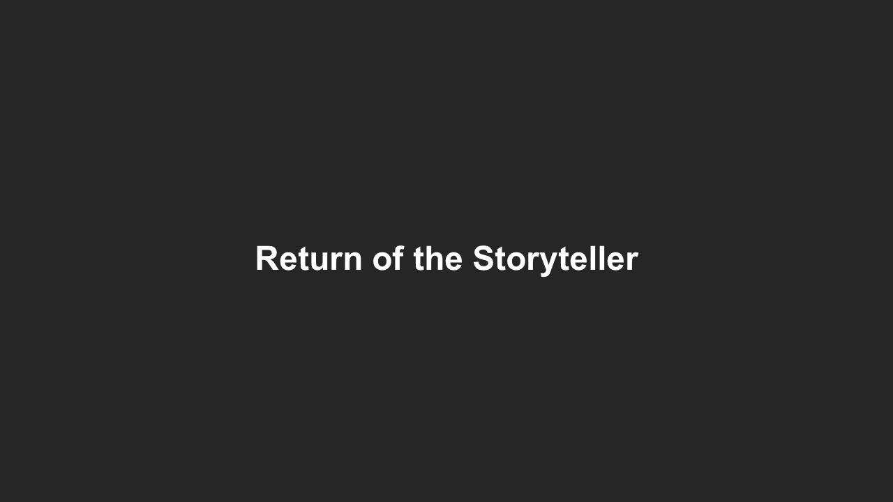 Return of the Storyteller