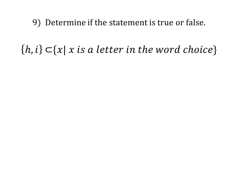 9) Determine if the statement is true or false.