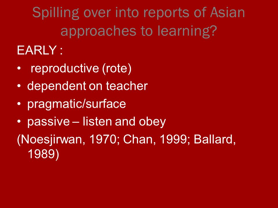 Spilling over into reports of Asian approaches to learning.