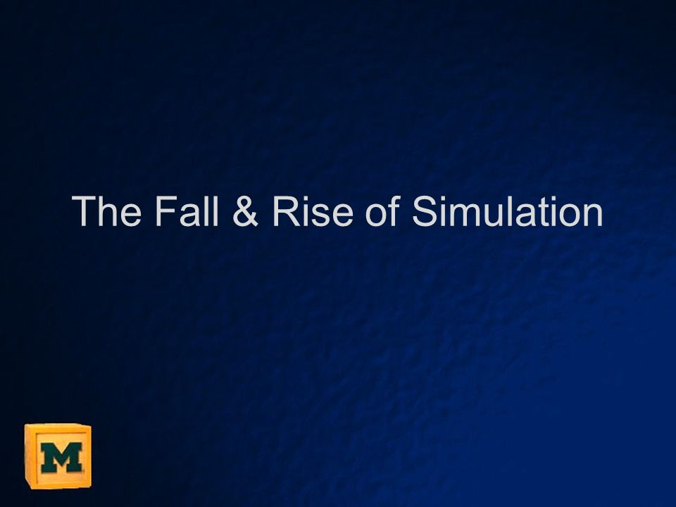 The Fall & Rise of Simulation