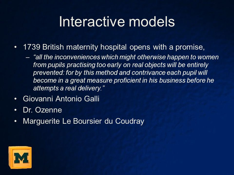 "Interactive models 1739 British maternity hospital opens with a promise, –""all the inconveniences which might otherwise happen to women from pupils pr"