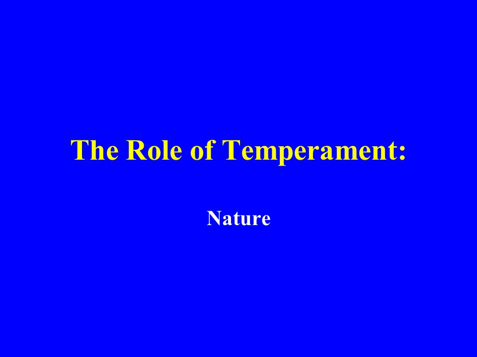 The Role of Temperament: Nature