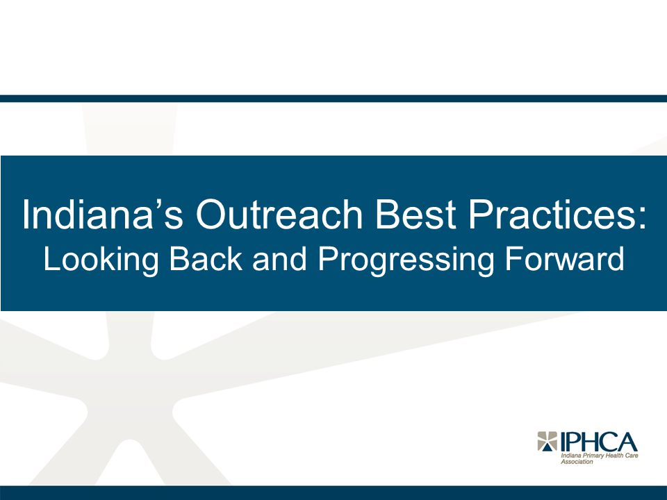 Indiana's Outreach Best Practices: Looking Back and Progressing Forward