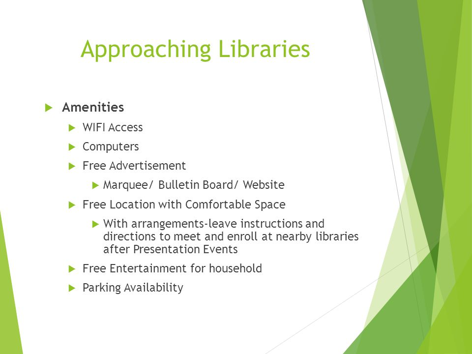 Approaching Libraries  Amenities  WIFI Access  Computers  Free Advertisement  Marquee/ Bulletin Board/ Website  Free Location with Comfortable S