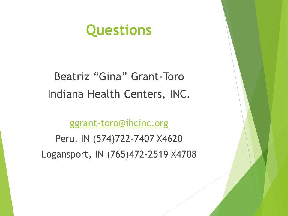 Questions Beatriz Gina Grant-Toro Indiana Health Centers, INC.