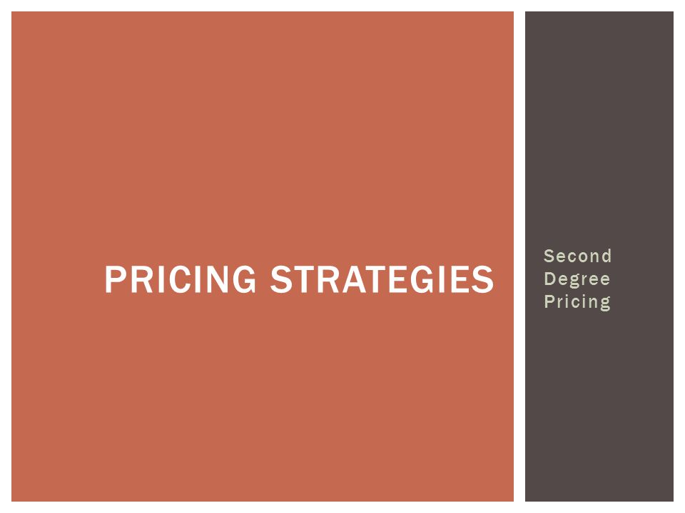 Second Degree Pricing PRICING STRATEGIES