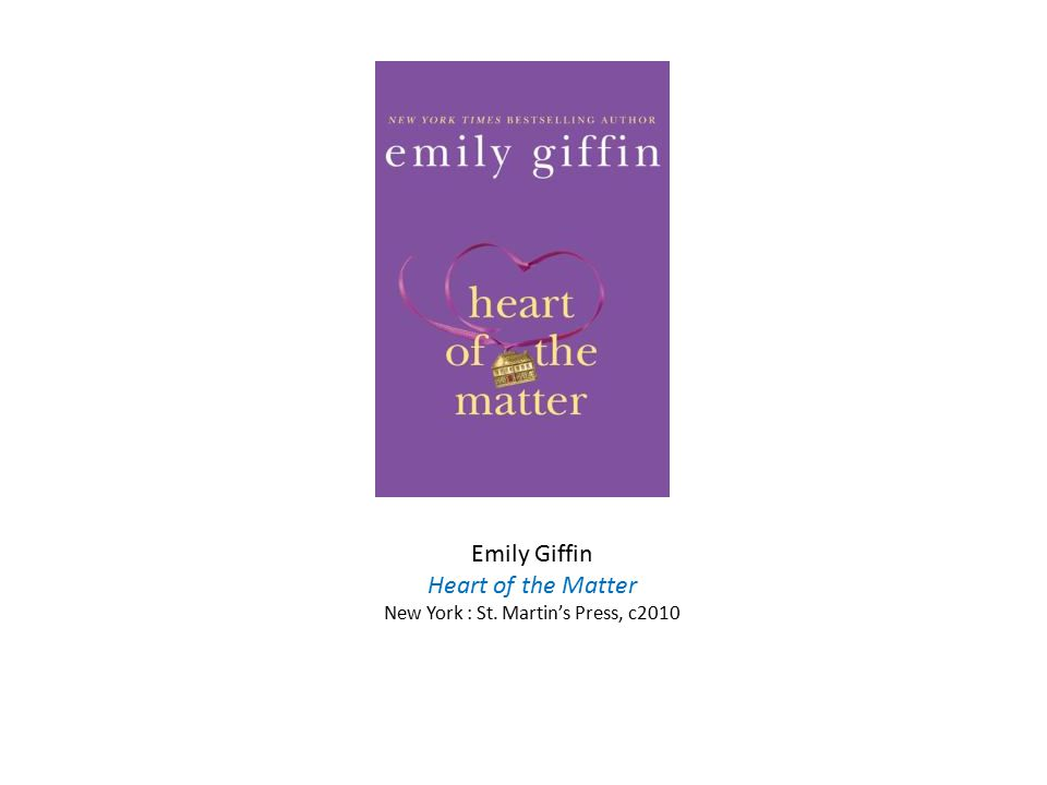 Emily Giffin Heart of the Matter New York : St. Martin's Press, c2010