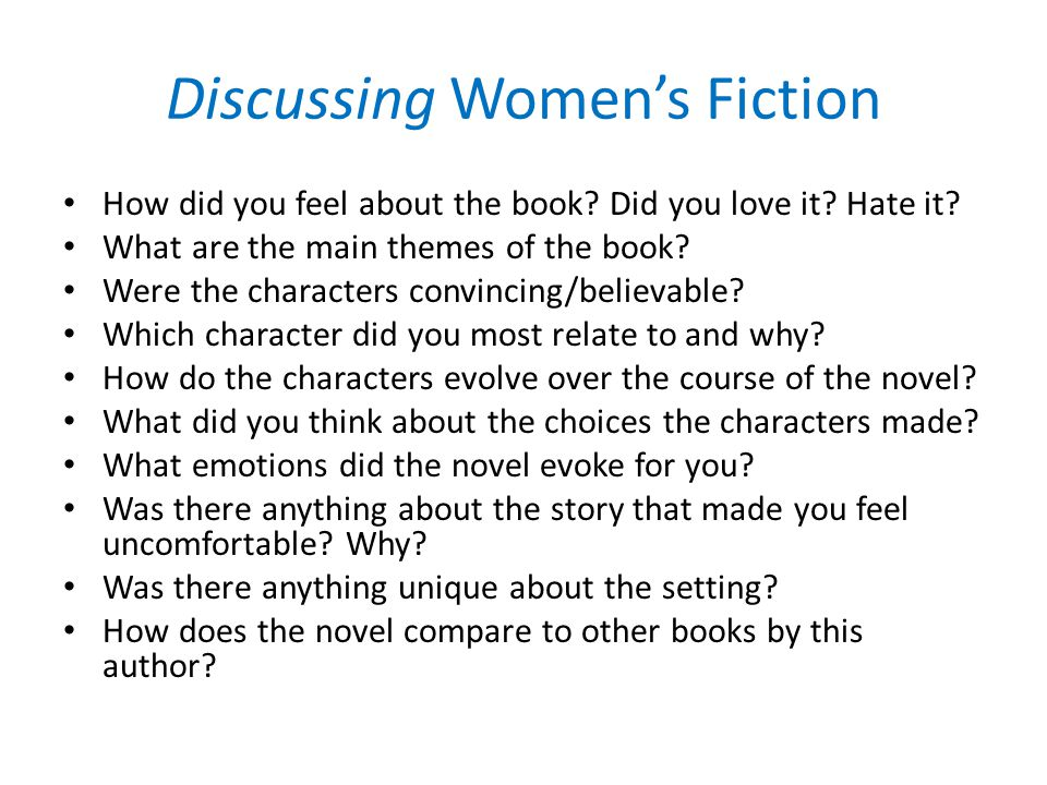 Discussing Women's Fiction How did you feel about the book.