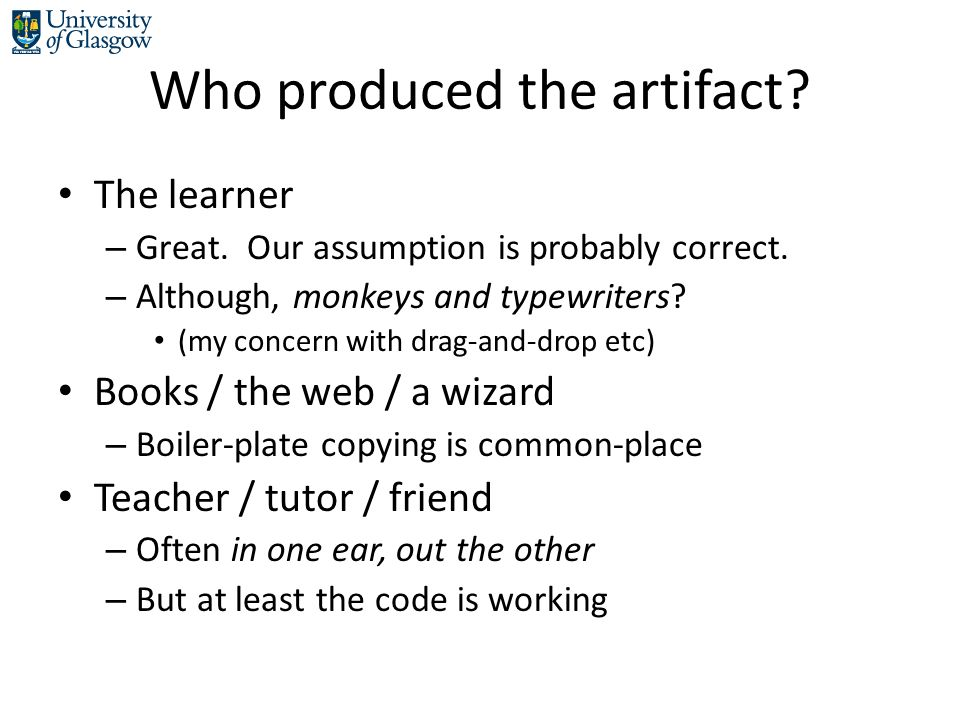 Who produced the artifact. The learner – Great. Our assumption is probably correct.