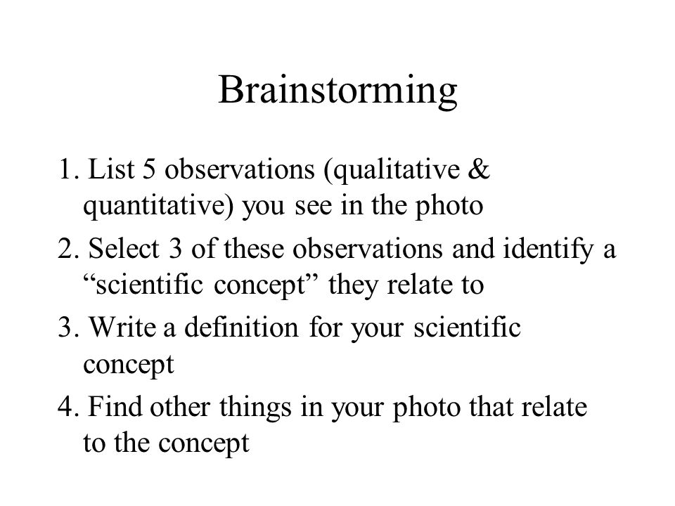 Brainstorming 1.List 5 observations (qualitative & quantitative) you see in the photo 2.