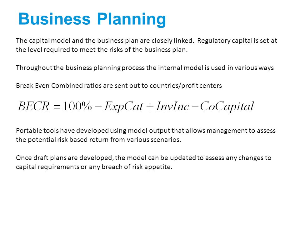 The capital model and the business plan are closely linked.