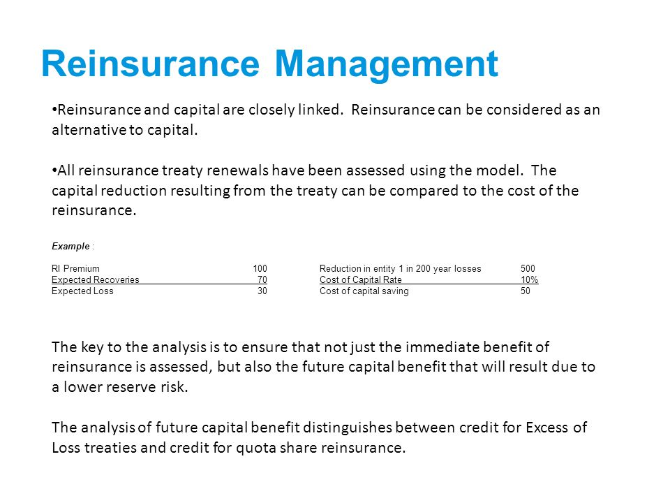 Reinsurance Management Reinsurance and capital are closely linked.