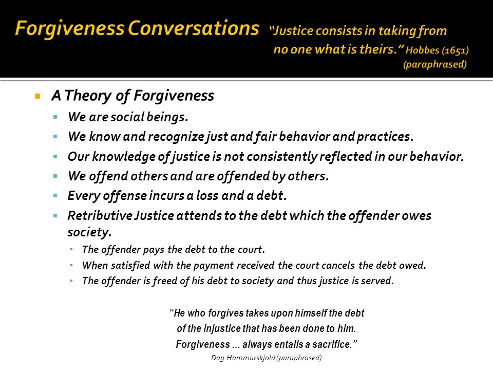  A Theory of Forgiveness  We are social beings.