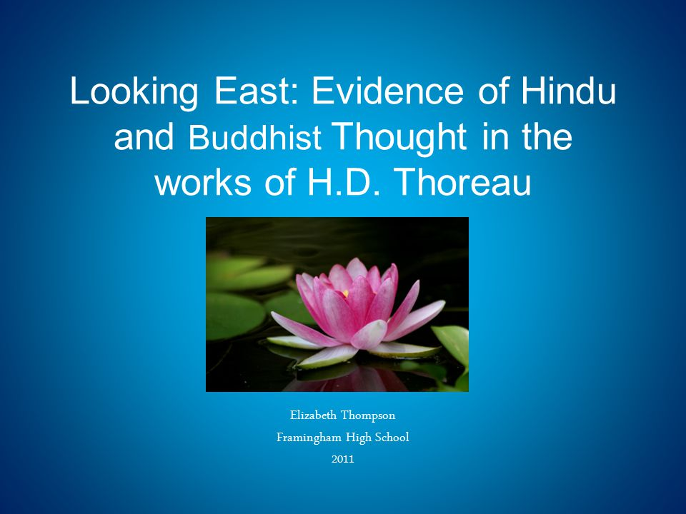 Looking East: Evidence of Hindu and Buddhist Thought in the works of H.D.