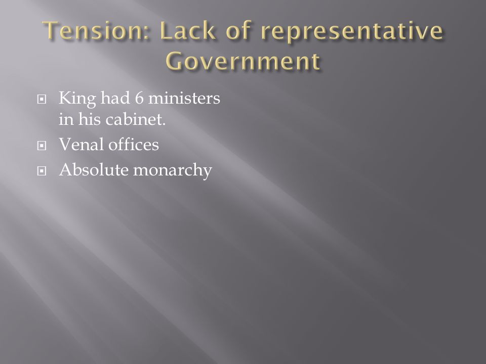  King had 6 ministers in his cabinet.  Venal offices  Absolute monarchy