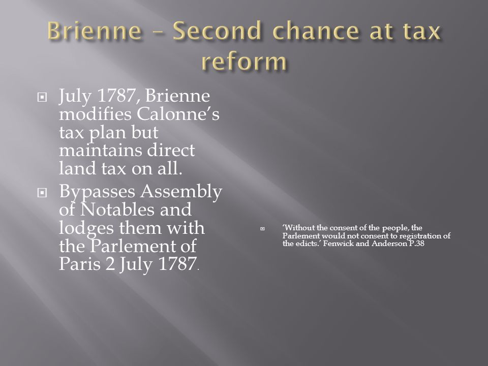  July 1787, Brienne modifies Calonne's tax plan but maintains direct land tax on all.
