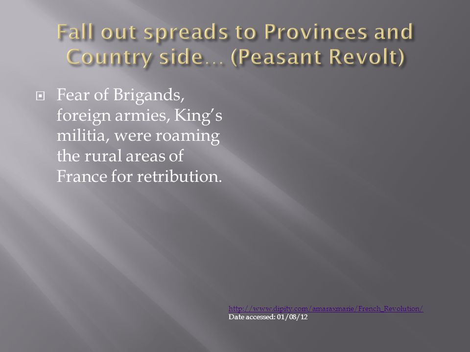  Fear of Brigands, foreign armies, King's militia, were roaming the rural areas of France for retribution.