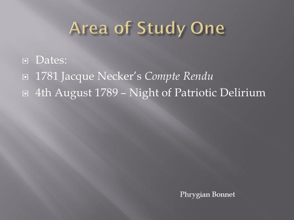  Dates:  1781 Jacque Necker's Compte Rendu  4th August 1789 – Night of Patriotic Delirium Phrygian Bonnet