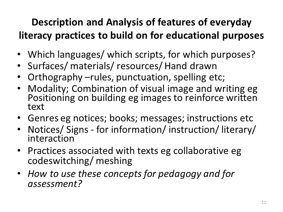Description and Analysis of features of everyday literacy practices to build on for educational purposes Which languages/ which scripts, for which purposes.