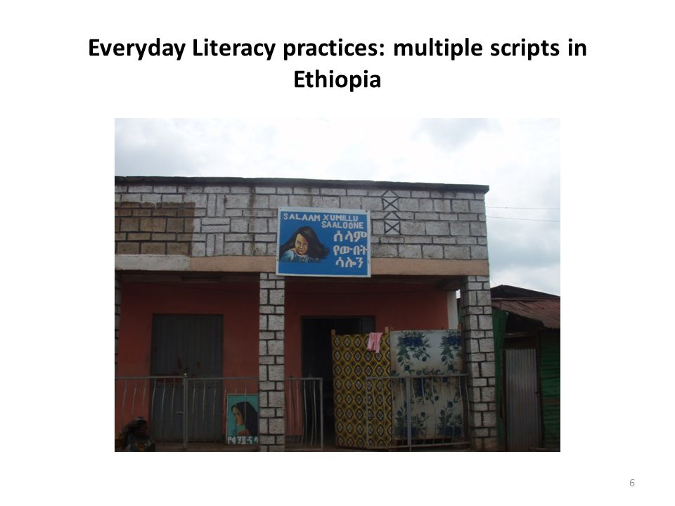 Everyday Literacy practices: multiple scripts in Ethiopia 6