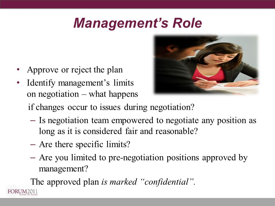 Management's Role Approve or reject the plan Identify management's limits on negotiation – what happens if changes occur to issues during negotiation?