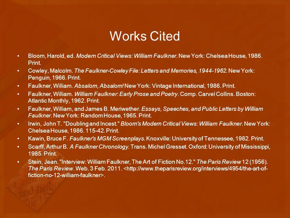 Works Cited Bloom, Harold, ed. Modern Critical Views: William Faulkner.
