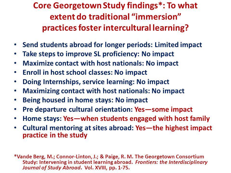 Core Georgetown Study findings*: To what extent do traditional immersion practices foster intercultural learning.