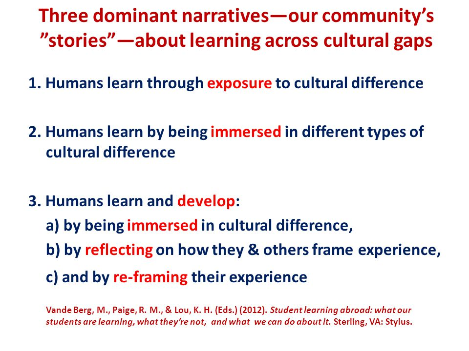 Three dominant narratives—our community's stories —about learning across cultural gaps 1.