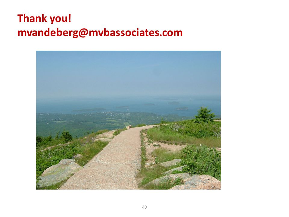 Thank you! mvandeberg@mvbassociates.com 40