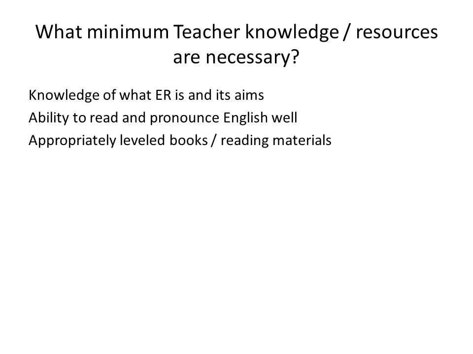 What minimum Teacher knowledge / resources are necessary.
