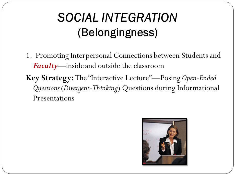 SOCIAL INTEGRATION (Belongingness) 1.