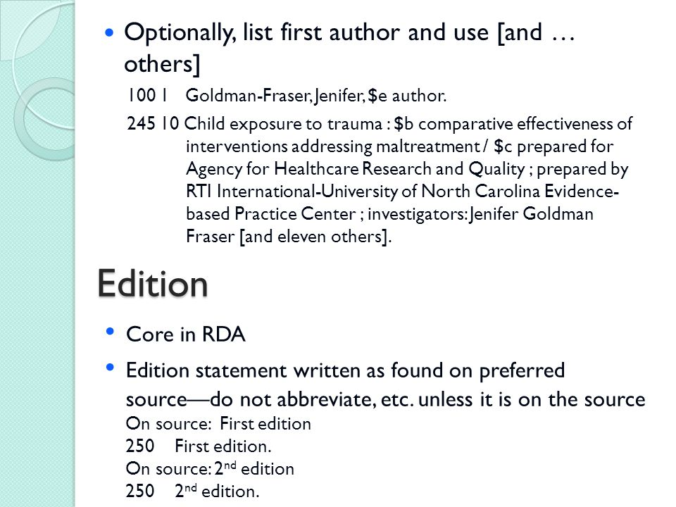 Edition Optionally, list first author and use [and … others] 100 1 Goldman-Fraser, Jenifer, $e author.