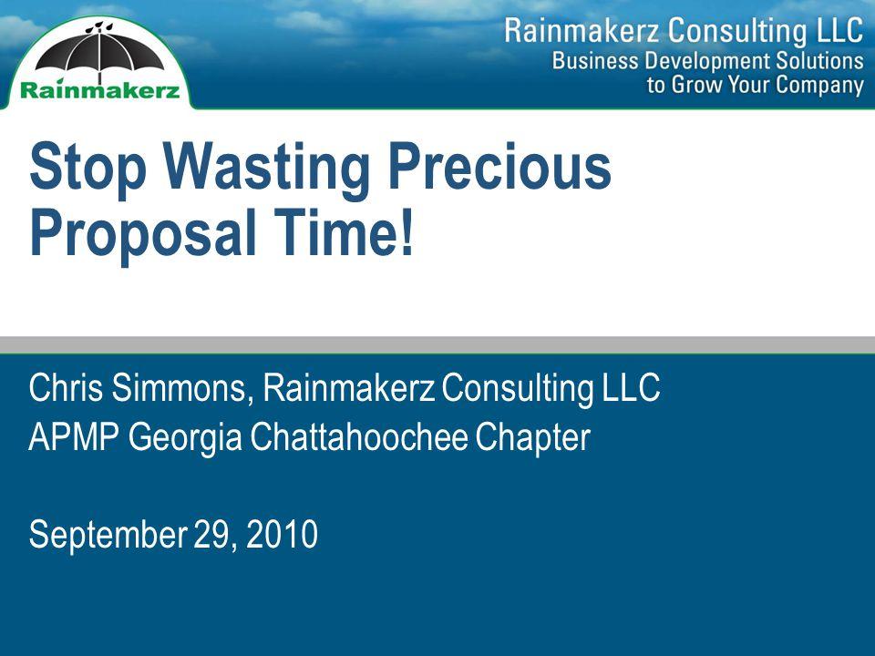 Copyright © 2010, Rainmakerz Consulting, LLC 12 2.