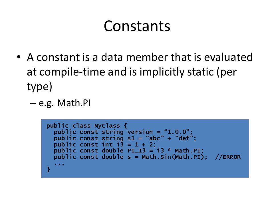 """public class MyClass { public const string version = """"1.0.0""""; public const string s1 = """"abc"""" + """"def""""; public const int i3 = 1 + 2; public const double"""