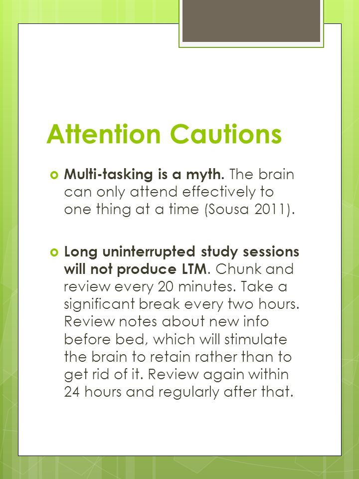 Attention Cautions  Multi-tasking is a myth.
