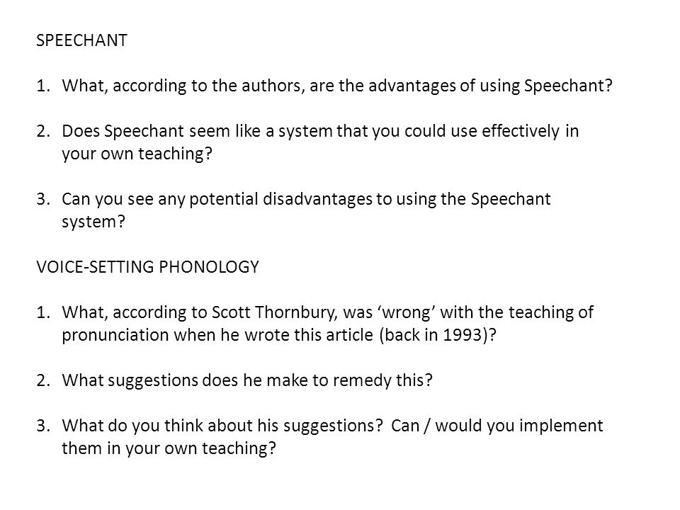 SPEECHANT 1.What, according to the authors, are the advantages of using Speechant? 2.Does Speechant seem like a system that you could use effectively