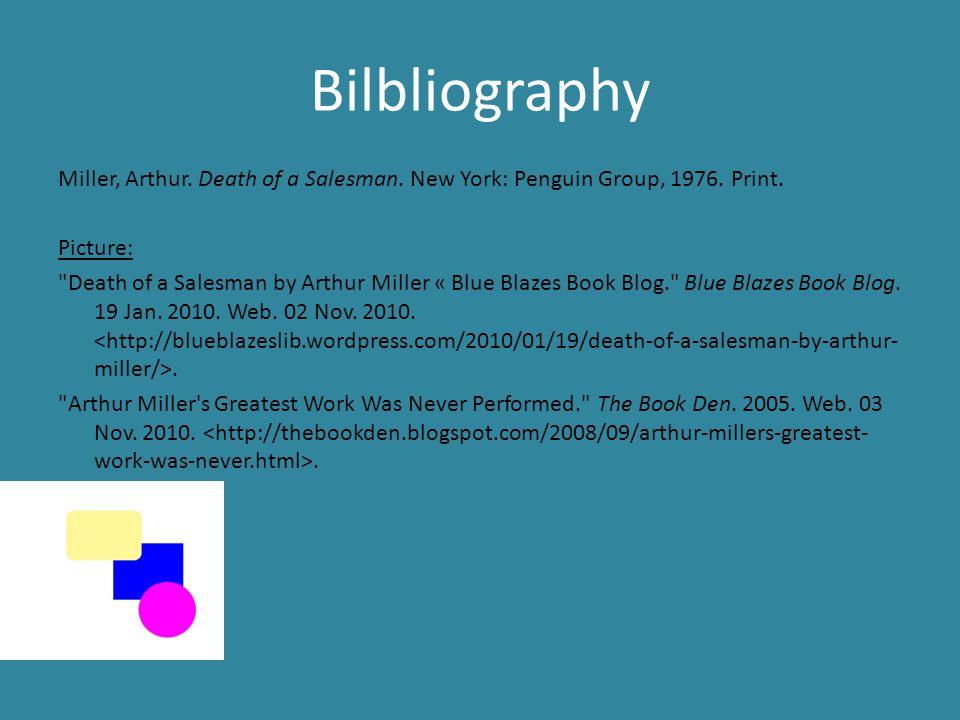 Bilbliography Miller, Arthur. Death of a Salesman.