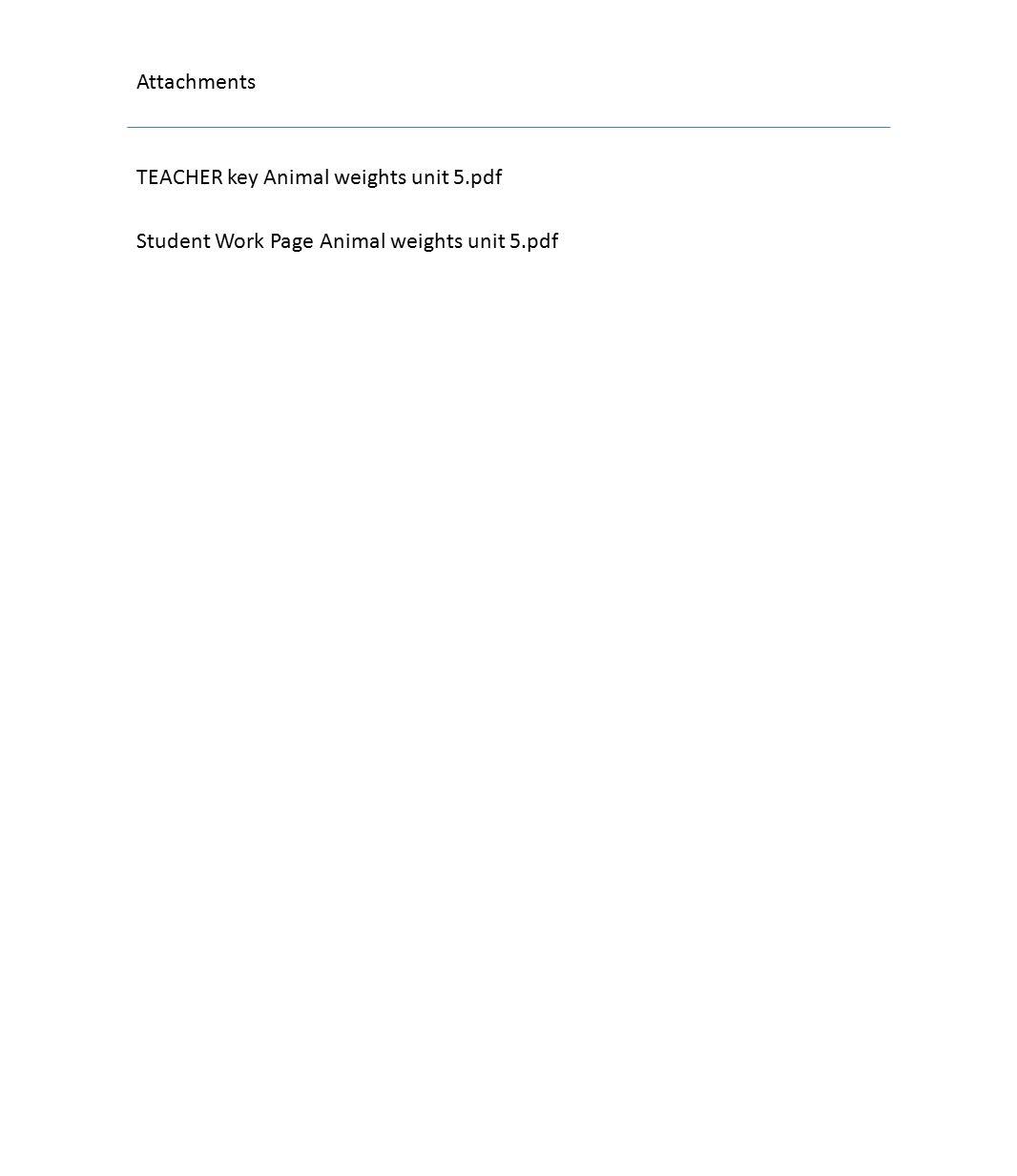 Attachments TEACHER key Animal weights unit 5.pdf Student Work Page Animal weights unit 5.pdf