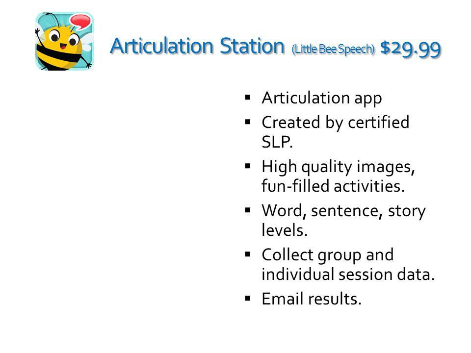 Articulation Station (Little Bee Speech) $29.99 Articulation Station (Little Bee Speech) $29.99  Articulation app  Created by certified SLP.