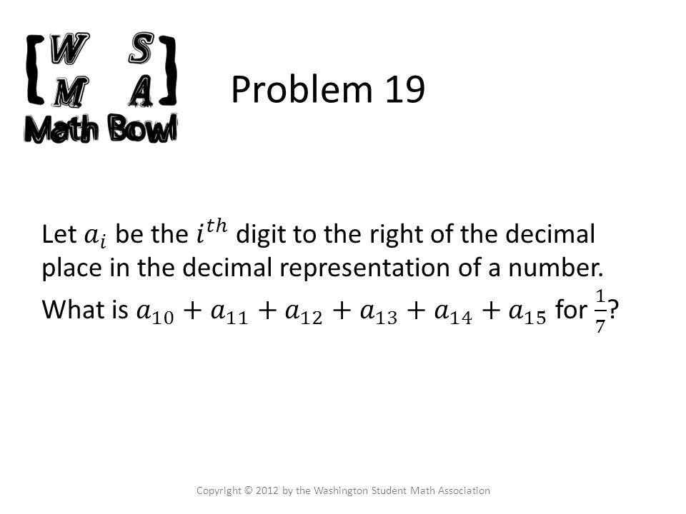 Problem 19 Copyright © 2012 by the Washington Student Math Association