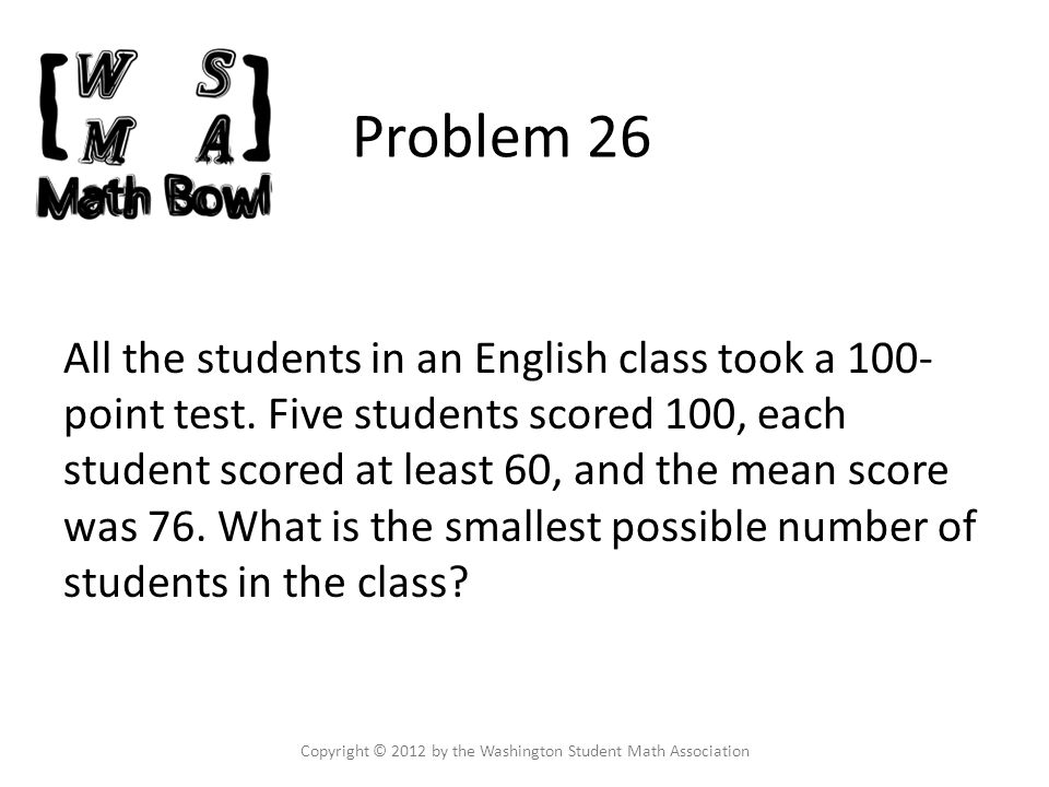 Problem 26 All the students in an English class took a 100- point test.