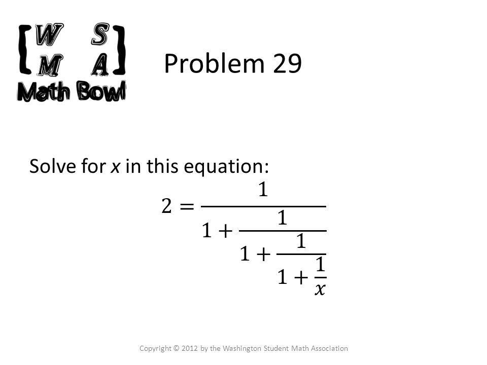 Problem 29 Copyright © 2012 by the Washington Student Math Association